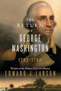 The Return of George Washington: 1783–1789